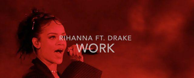"""Rihanna """"Work"""""""