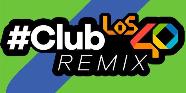 CLUB LOS40 REMIX